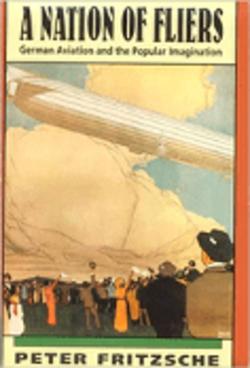 ピーター・フリッチェ『飛行士たちのネイション A Nation of Fliers』(Harvard University Press)